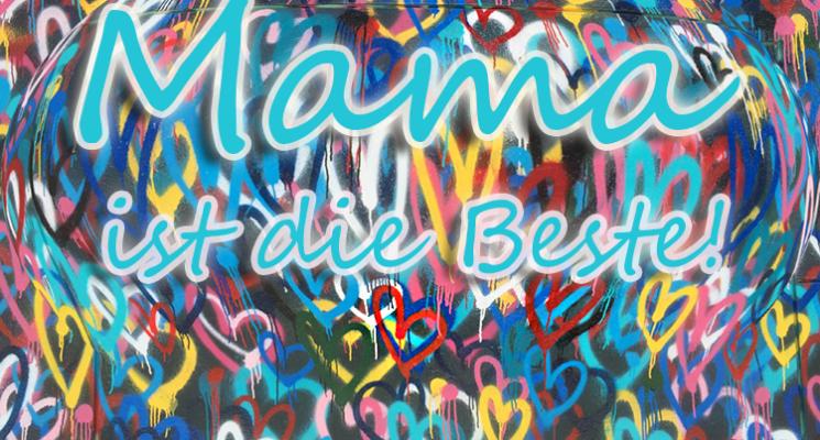 Hashtag Muttertag: Mama ist die Beste